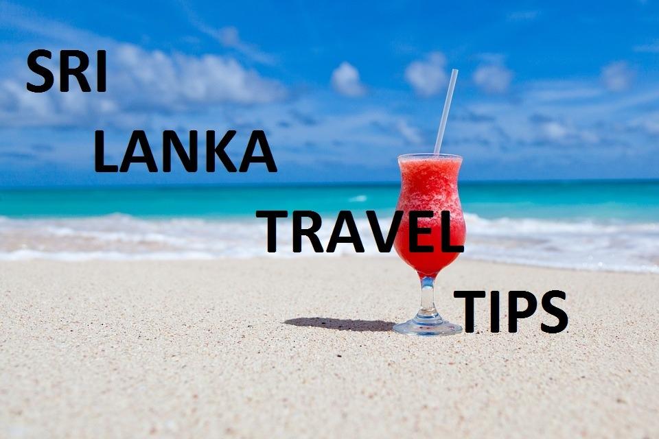 Sri Lanka holiday checklist, Sri Lanka travel tips
